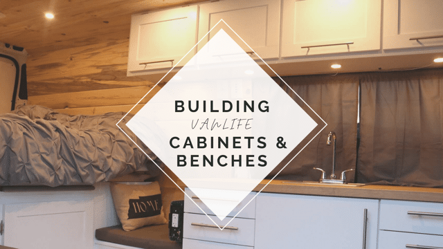 Building Vanlife Cabinets & Benches