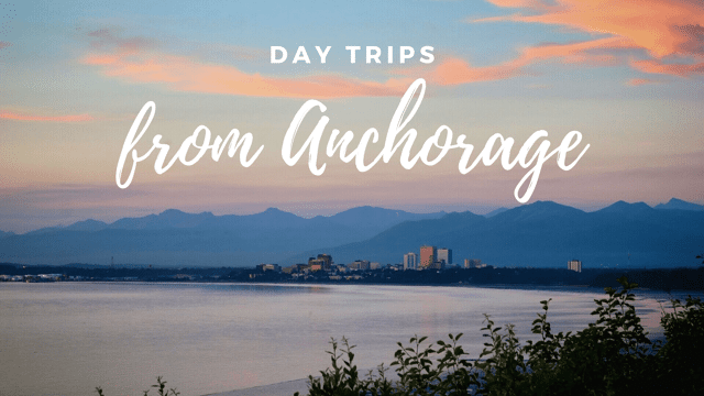 Day trips from Anchorage