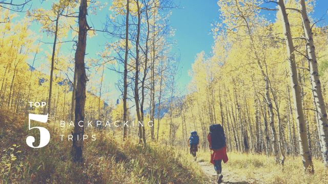 Top 5 Backpacking Trips